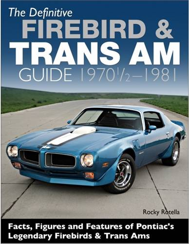 Butler Performance - Definitive Firebird & Trans AM Guide 1970 1/2-1981 by Rocky Rotella BPI-CT591